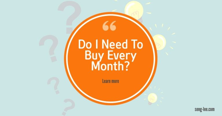 Do I Need To Buy Every Month?